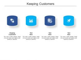 Keeping Customers Ppt Powerpoint Presentation Styles Slides Cpb