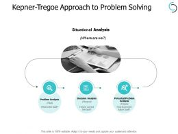 Kepner Tregoe Approach To Problem Solving Analysis Ppt Powerpoint Presentation Portfolio Brochure