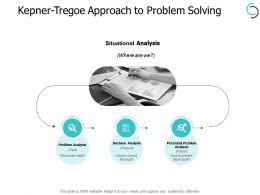 Kepner Tregoe Approach To Problem Solving Analysis Ppt Powerpoint Presentation Portfolio Brochure
