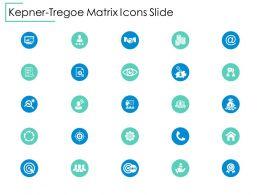 Kepner Tregoe Matrix Icons Slide Vision Ppt Powerpoint Presentation File Ideas