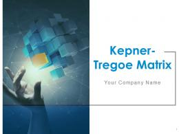 Kepner Tregoe Matrix Powerpoint Presentation Slides