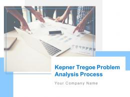 Kepner Tregoe Problem Analysis Process Powerpoint Presentation Slides