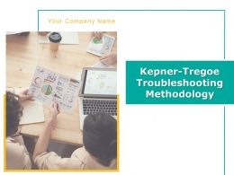 Kepner Tregoe Troubleshooting Methodology Powerpoint Presentation Slides