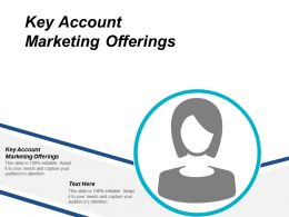 Key Account Marketing Offerings Ppt Powerpoint Presentation Icon Graphics Tutorials Cpb