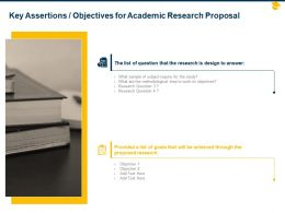 Key Assertions Objectives For Academic Research Proposal Ppt Powerpoint Show
