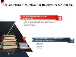 Key Assertions Objectives For Research Paper Proposal Subject Require Ppt Powerpoint Ideas