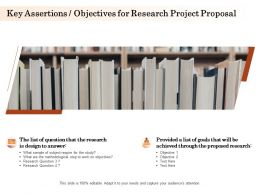 Key Assertions Objectives For Research Project Proposal Ppt Powerpoint Slides Template