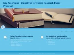 Key Assertions Objectives For Thesis Research Paper Proposal Ppt File Elements