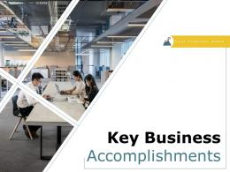 Key Business Accomplishments Powerpoint Presentation Slides
