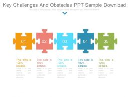 Key Challenges And Obstacles Ppt Sample Download