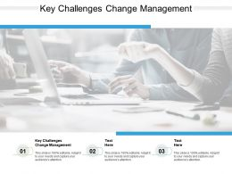 Key Challenges Change Management Ppt Powerpoint Presentation Slides Objects Cpb