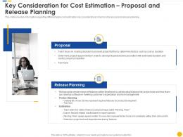 Key Consideration For Cost Estimation Proposal And Release Planning Software Project Cost Estimation IT