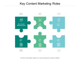 Key Content Marketing Roles Ppt Powerpoint Presentation Tips Cpb