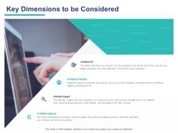 Key Dimensions To Be Considered Ppt Powerpoint Presentation Layouts Graphics Example