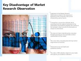Key Disadvantage Of Market Research Observation