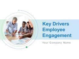 Key Drivers Employee Engagement Powerpoint Presentation Slides