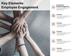 Key Elements Employee Engagement Ppt Powerpoint Presentation Outfit Cpb