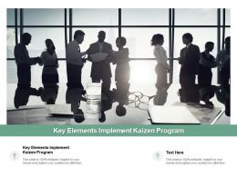 Key Elements Implement Kaizen Program Ppt Powerpoint Presentation File Background Image Cpb