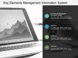 Key Elements Management Information System Ppt Powerpoint Layouts Cpb