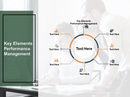 Key Elements Performance Management Ppt Powerpoint Presentation Ideas Icons Cpb