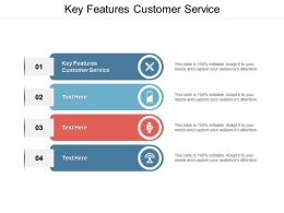 Key Features Customer Service Ppt Powerpoint Presentation Summary Styles Cpb