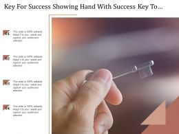 Key For Success Showing Hand With Success Key To Achieve Desire Business Outcome