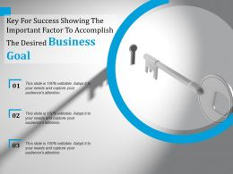 Key For Success Showing The Important Factor To Accomplish The Desired Business Goal