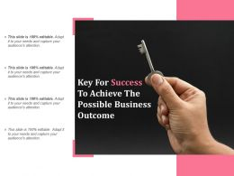Key For Success To Achieve The Possible Business Outcome