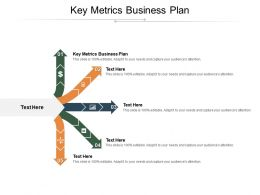 Key Metrics Business Plan Ppt Powerpoint Presentation Inspiration Clipart Cpb