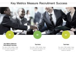 Key Metrics Measure Recruitment Success Ppt Powerpoint Presentation Show Summary Cpb