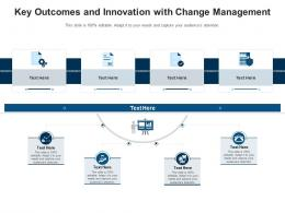 Key Outcomes And Innovation With Change Management Infographic Template
