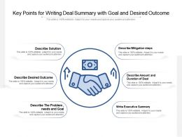 Key Points For Writing Deal Summary With Goal And Desired Outcome