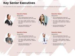 Key Senior Executives Biography Ppt Powerpoint Presentation File Vector