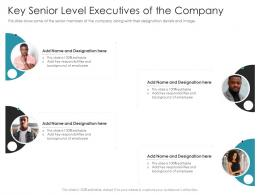 Key Senior Level Executives Of The Company Pitch Deck Raise Debt IPO Banking Institutions Ppt Topics