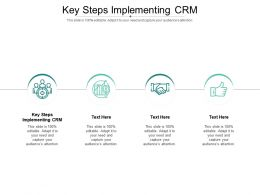 Key Steps Implementing CRM Ppt Powerpoint Presentation Icon Display Cpb