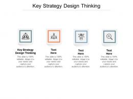 Key Strategy Design Thinking Ppt Powerpoint Presentation Slides Template Cpb