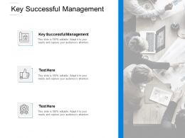 Key Successful Management Ppt Powerpoint Presentation Outline Graphic Tips Cpb