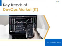 Key Trends Of DevOps Market IT Powerpoint Presentation Slides