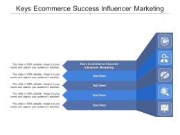 Keys Ecommerce Success Influencer Marketing Ppt Powerpoint Presentation Portfolio Clipart Cpb