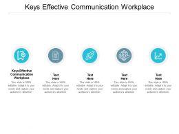 Keys Effective Communication Workplace Ppt Powerpoint Presentation Layouts Cpb