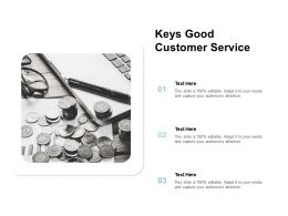 Keys Good Customer Service Ppt Powerpoint Presentation Styles Backgrounds Cpb