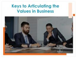Keys To Articulating The Values In Business Powerpoint Presentation Slides