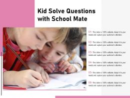 Kid Solve Questions With School Mate
