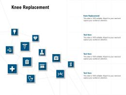 Knee Replacement Ppt Powerpoint Presentation Show Layout