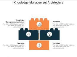 Knowledge Management Architecture Ppt Powerpoint Presentation File Examples Cpb