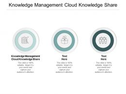 Knowledge Management Cloud Knowledge Share Ppt Powerpoint Presentation Icon Shapes Cpb