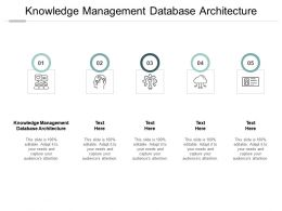 Knowledge Management Database Architecture Ppt Powerpoint Presentation Infographic Template Cpb
