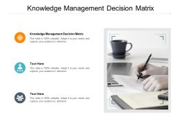 Knowledge Management Decision Matrix Ppt Powerpoint Presentation Styles Cpb