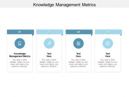 Knowledge Management Metrics Ppt Powerpoint Presentation Infographics Cpb