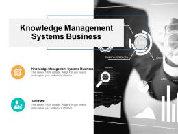 Knowledge Management Systems Business Ppt Powerpoint Presentation Format Cpb